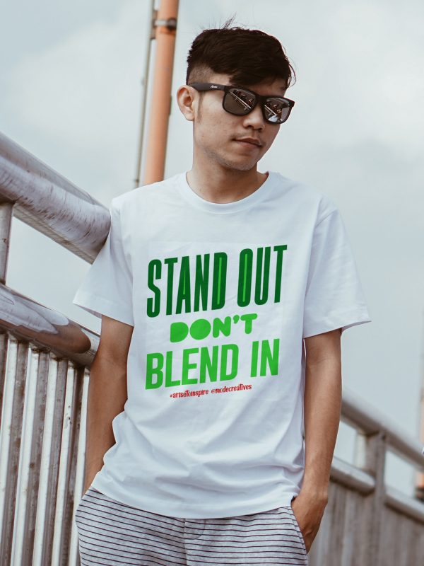 Stand Out Don't Blend In