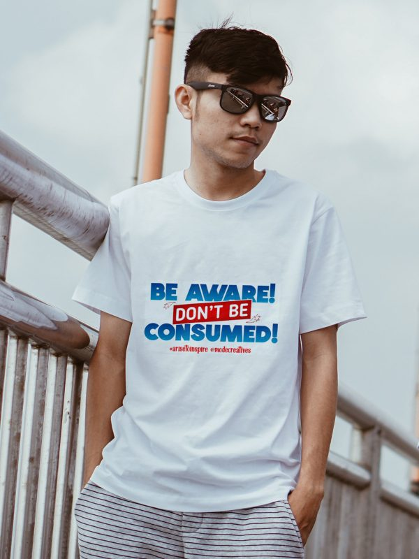 Be Aware; Don't be Consumed