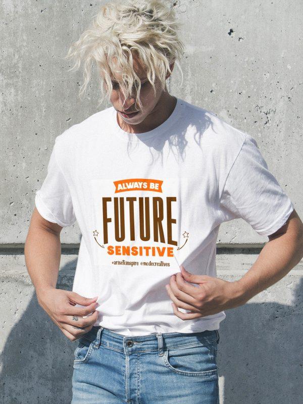Always be Future Sensitive